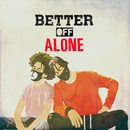 Better Off Alone/Ayo & Teo