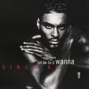 Tell Me Do U Wanna/Ginuwine