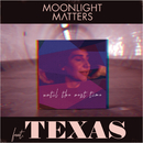 Until The Next Time feat.Texas/Moonlight Matters
