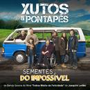 Sementes do Impossível/Xutos & Pontapés