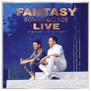 Bonnie & Clyde Live - In dieser Sommernacht/Fantasy