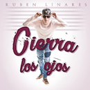 Cierra los Ojos/Rubén Linares
