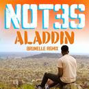 Aladdin (Brunelle Remix)/Not3s