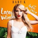 Locos Valientes feat.Andrés Dvicio/Baby K