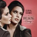 Breaking Away (Deluxe Edition)/Lisa Lois