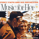 Music For Her (Expanded Edition)/Percy Faith & His Orchestra