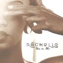You vs. Me/Rochelle