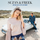 Love Me Just A Little Bit More/Suzan & Freek