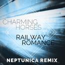 Railway Romance (Neptunica Remix)/Charming Horses