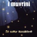 Ma soeur musulmane (Edit version)/I Muvrini