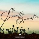 Smooth Operator/Campsite Dream