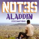 Aladdin (Steve Smart Remix)/Not3s