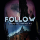Follow (Chyma's Rendition) feat.Kent Smoke,Yves/Chymamusique