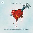 Deja Vu (Kato Edit)/Million Dollar Weekends