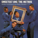 Sweetest One/The Metros