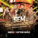 Sem Contraindicação (Ao Vivo) feat.Bruno & Marrone/Diego & Victor Hugo