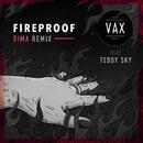 Fireproof (DIMA Remix) feat.Teddy Sky/VAX