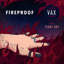 Fireproof feat.Teddy Sky/VAX