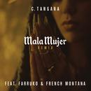 Mala Mujer (Remix) feat.Farruko,French Montana/C. Tangana