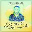 All That She Wants feat.Little Chaos/Freischwimmer