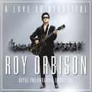 A Love So Beautiful: Roy Orbison & The Royal Philharmonic Orchestra/ROY ORBISON