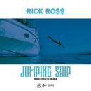 Jumping Ship/Rick Ross