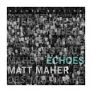 Echoes (Deluxe Edition)/Matt Maher