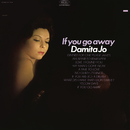 If You Go Away/Damita Jo