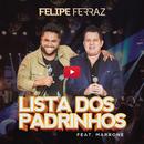 Lista dos Padrinhos feat.Marrone/Felipe Ferraz