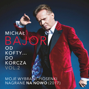 Od Kofty... Do Korcza Vol. 2/Michal Bajor