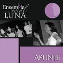 Apunte (Remasterizado)/Ensemble Vocal Luna