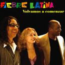 Volvamos a comenzar (Remasterizado)/Fiebre Latina