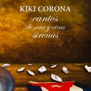Cantos de mar y otras sirenas (Remasterizado)/Kiki Corona