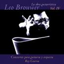 La Obra Guitarrística de Leo Brouwer, Vol. 4: Conciertos para Guitarra (Remasterizado)/Rey Guerra