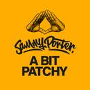 A Bit Patchy/Sammy Porter