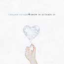 Snow In October EP/Chelsea Cutler