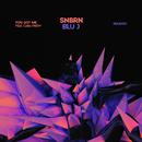 You Got Me (Remixes) feat.Cara Frew/SNBRN