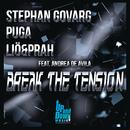 Break The Tension feat.Puga,Lio & Prah,Andrea De Avila/Stephan Govarg