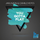 You Gotta Play/Jarlinzon & Camilo Yepes