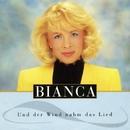 Und der Wind nahm das Lied/Bianca