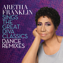 Aretha Franklin Sings the Great Diva Classics: Dance Remixes/Aretha Franklin