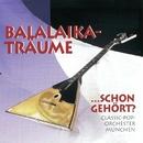 Balalaika Träume... schon gehört?/Classic-Pop-Orchester München