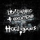 Hooligans (Radio Edit)/Don Diablo & Example