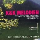 K&K Melodien vom Egerland bis Südtirol/Die Original Budweiser