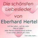 Die schönsten Liebeslieder von Eberhard Hertel/Eberhard Hertel