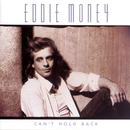Can't Hold Back/Eddie Money