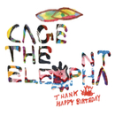 Thank You Happy Birthday/Cage The Elephant