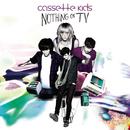 Nothing On TV/Cassette Kids