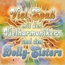 Viel Spaß mit den Vielharmonikern und den Dolly-Sisters/Die Vielharmoniker & Dolly-Sisters