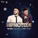 Hipnotiza feat.Felipe Araujo/Rafael Quadros